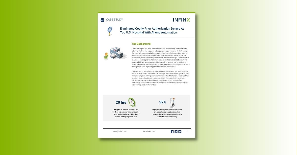 Infinx - Case Study - Eliminated Costly Prior Authorization Delays At Top U.S. Hospital With AI and Automation Oct 2021 1200x628